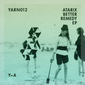 Atarix – Better Remedy [YARN012] Cover Artwork