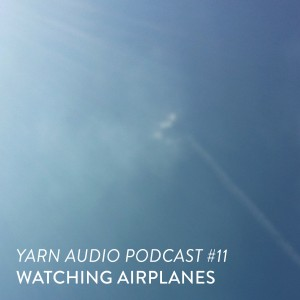 Yarn Audio Mix by Watching Airplanes 11 Cover Artwork